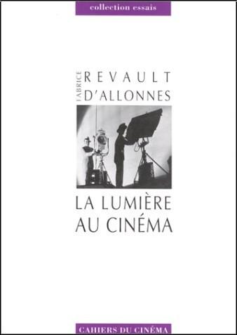 Fabrice Revault d'Allonnes - La Lumière au cinéma