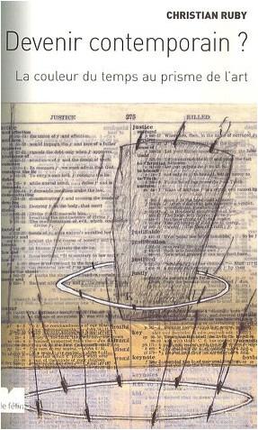 Christian Ruby - Devenir contemporain ? : La couleur du temps au prisme de l'art