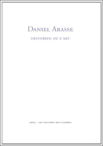 Danièle Cohn - Daniel Arasse, historien de l'art
