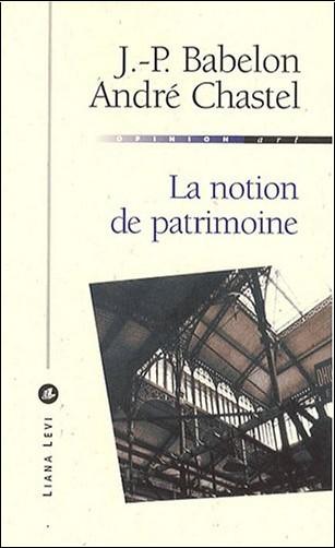André Chastel - La notion de patrimoine
