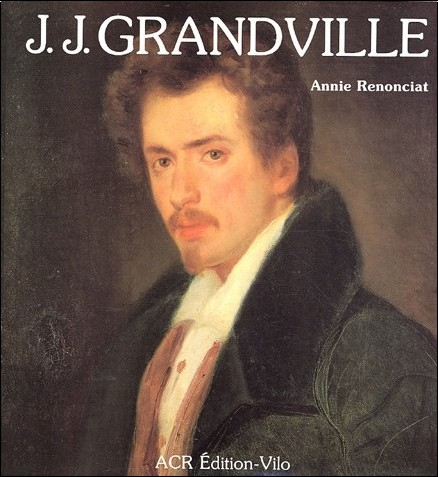 Annie Renonciat - J.J. Grandville