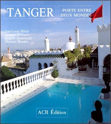 Jean-Louis Miège - Tanger : Porte entre deux-mondes