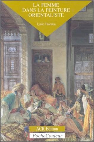 Lynne Thornton - La femme dans la peinture orientaliste