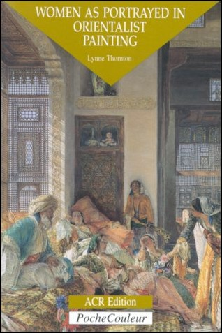 Lynne Thornton - Women as portrayed in orientalist painting