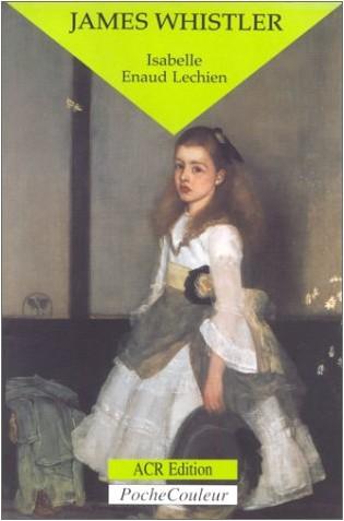 J. Enaud - James Whistler : le peintre, le polémiste