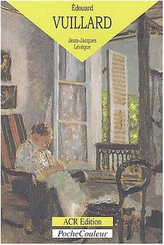 Jean-Jacques Lévêque - Edouard Vuillard : Le Monde du silence