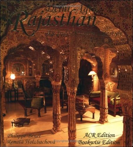 Philippe Benet - Rajasthan - Dehli - Agra : An Indo-Muslim Lifestyle
