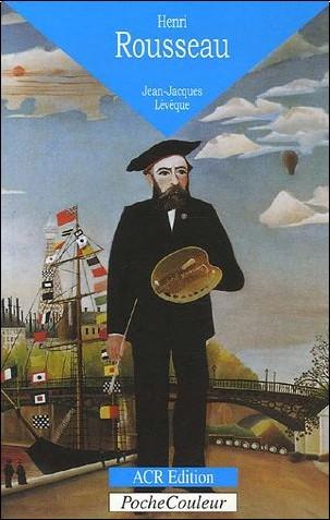 Jean-Jacques Lévêque - Henri Rousseau Le Douanier (1844-1910) : Les livres de la jungle