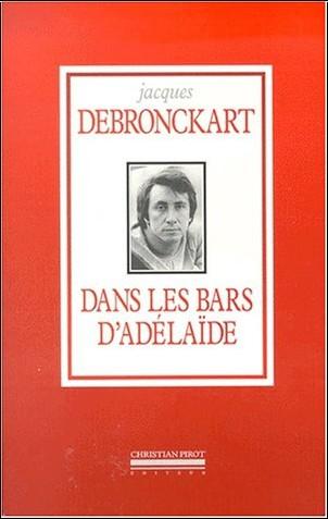 Jacques Debronckart - Dans les bars d'Adelaïde