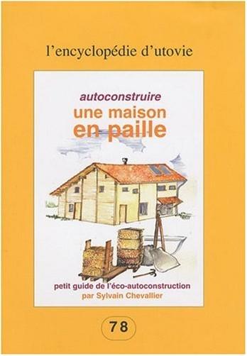 Sylvain Chevallier - Autoconstruire une maison en paille