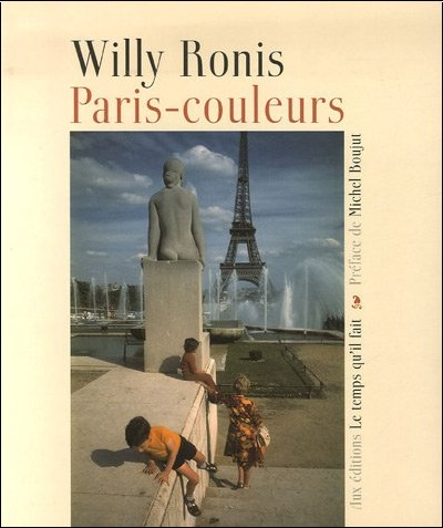 Willy Ronis - Paris-couleurs