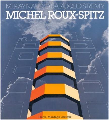 Michel Raynaud - Michel Roux-Spitz, architecte, 1888-1957