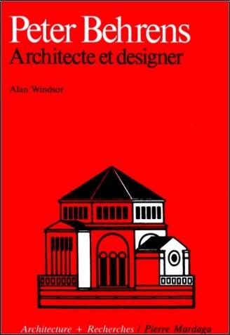Peter behrens architecte et designer alan windsor livres - Architecte et designer ...