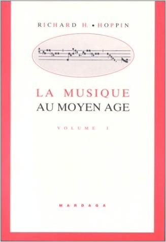 Richard-H Hoppin - La musique au Moyen Age. Tome 1