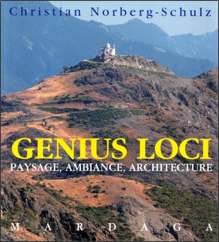 Christian Norberg-Schulz - Genius loci: Paysage, ambiance, architecture