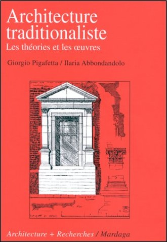 Giorgio Pigafetta - Architecture traditionaliste : les théories et les oeuvres