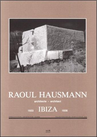 Raoul Haussmann, architecte. Ibiza, 1933-1936