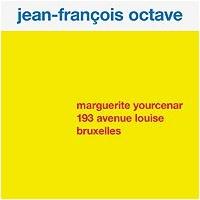 Jean-François Octave - Marguerite Yourcenar, 193 avenue Louise, Bruxelles