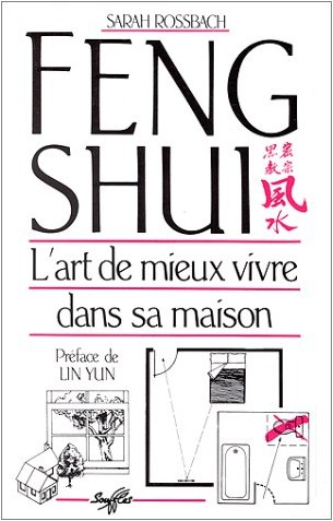 feng shui l 39 art de mieux vivre dans sa maison sarah rossbach livres. Black Bedroom Furniture Sets. Home Design Ideas