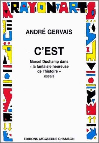 André Gervais - Marcel Duchamp dans le fantaisie heureuse de l'histoire