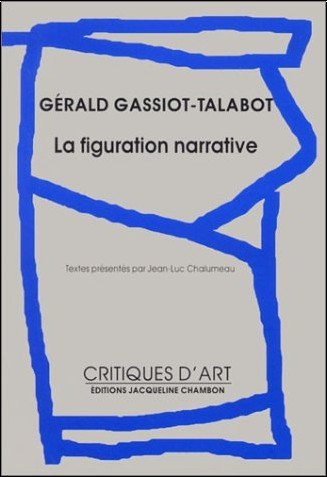 Gérard Gassiot-Talabot - La Figuration narrative
