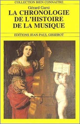 Garsi Gérard - La chronologie de l'histoire de la musique