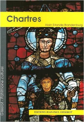 Alain Erlande-Brandenburg - La cathédrale Notre-Dame de Chartres