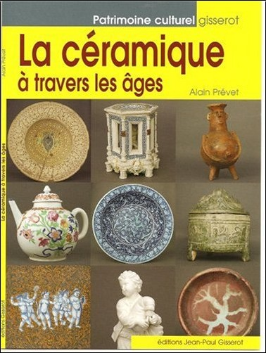 Prevet Alain - La Céramique a Travers les Ages