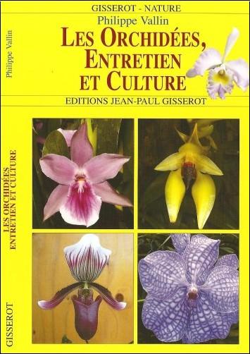 Vallin Philippe - Les Orchidees, Entretien et Culture