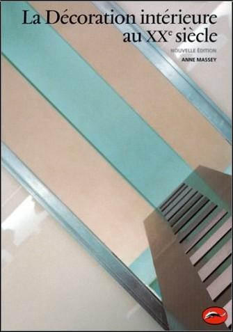 Anne Massey - La décoration intérieure au XXe siècle