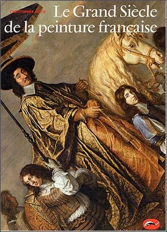 Christopher Allen - Le Grand Siècle de la peinture française