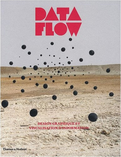Robert Klanten - Data Flow : Design graphique et visualisation d'information
