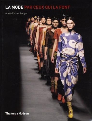 Anne-Celine Jaeger - La mode par ceux qui la font