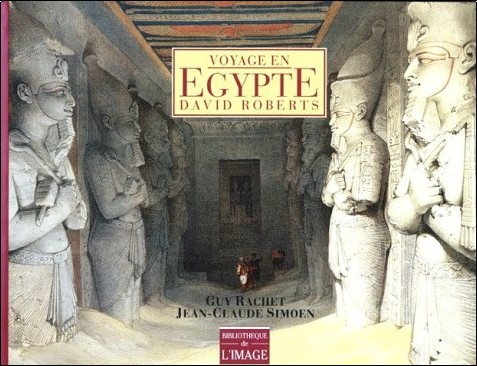 Guy Rachet - Voyage en Egypte : David Roberts