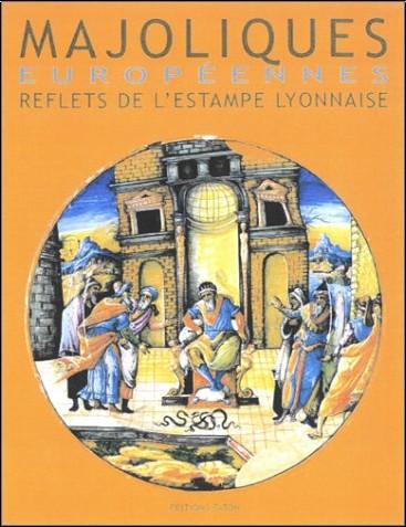 Musée lyonnais des arts décoratifs - Majoliques italiennes du Musée des arts décoratifs de Lyon