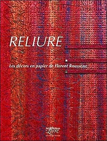 Florent Rousseau - Reliure : Les décors en papier de Florent Rousseau