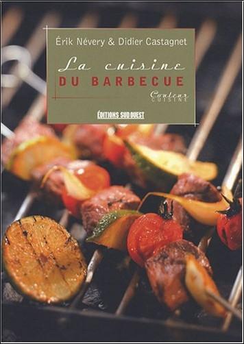 Erik Névery - La cuisine du barbecue