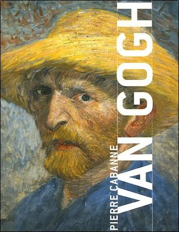 Pierre Cabanne - Van Gogh