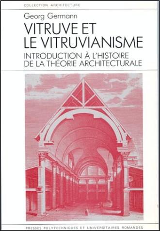 Georg Germann - Vitruve et le vitruvianisme