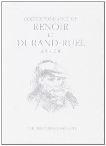 Auguste Renoir - Correspondance de Renoir et Durand-Ruel