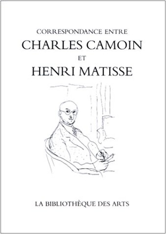 Charles Camoin - Correspondance entre Charles Camoin et Henri Matisse