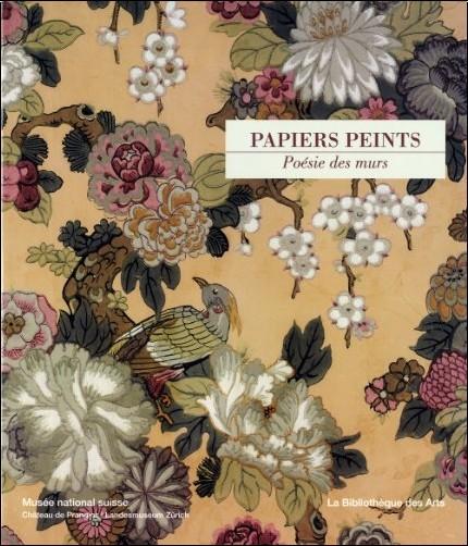 Helen Bieri Thomson - Papiers peints, poésie des murs : Les collections du Musée national suisse