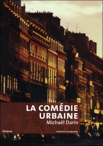 Michaël Darin - La comédie urbaine : Voir la ville autrement