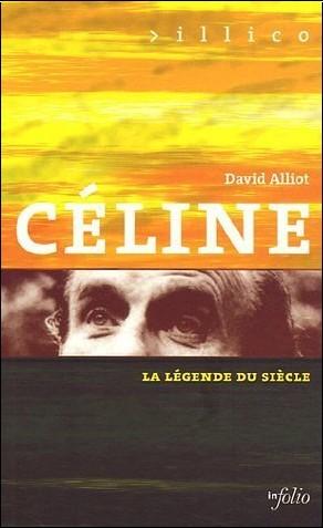 David Alliot - Céline : La légende du siècle