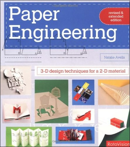 Natalie Avella - Paper Engineering: 3-d Design Techniques for a 2-d Material