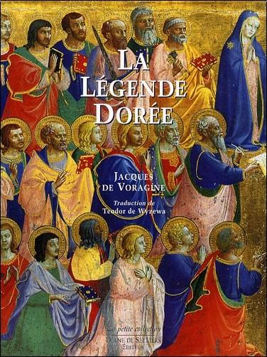 Jacques de Voragine - La Légende dorée de Jacques de Voragine illustrée par les peintres de la Renaissance italienne