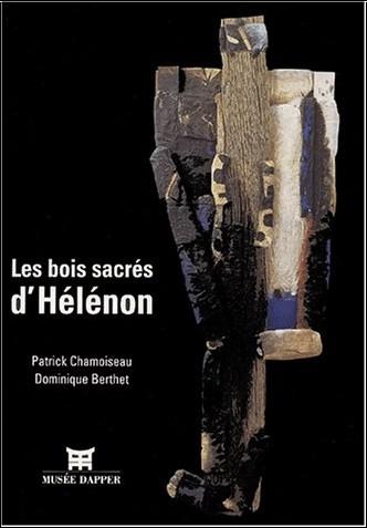 Patrick Chamoiseau - Les bois sacrés d'Hélénon