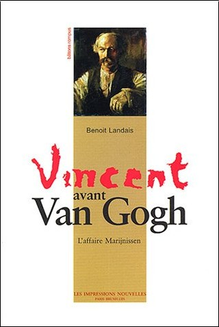 Benoît Landais - Vincent avant Van Gogh : L'affaire Marijnissen