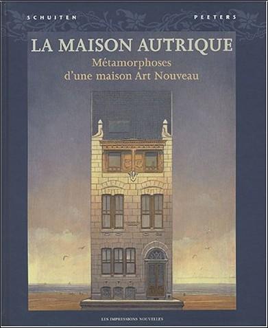 François Schuiten - La Maison Autrique : Métamorphose d'une maison Art Nouveau