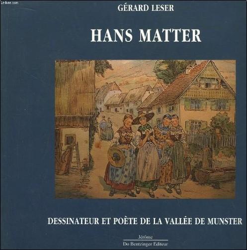 Gérard Leser - Hans Matter. Dessinateur et poète de la Vallée de Munster